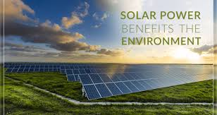 Solar power benefits the environment and us!
