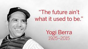 Yogi Berra - 20th Century Philosopher